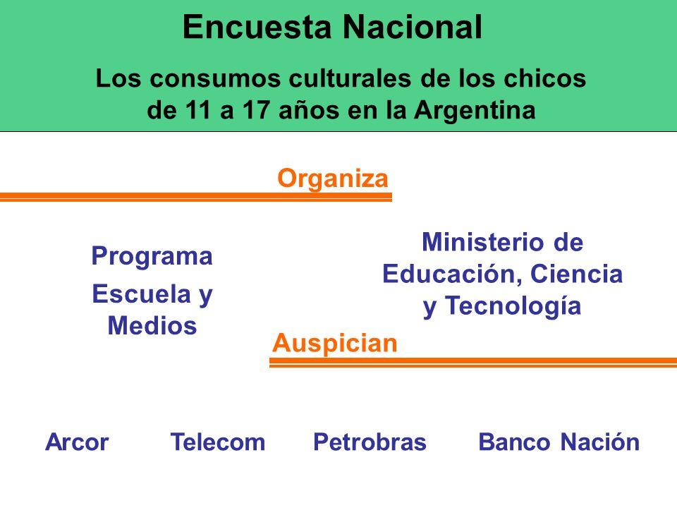 Encuesta Nacional Los consumos culturales de los chicos de 11 a 17 años en la Argentina Organiza Auspician Programa Escuela y Medios Ministerio de Edu
