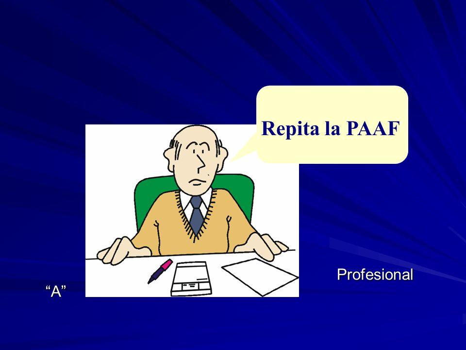 Repita la PAAF Profesional A Profesional A