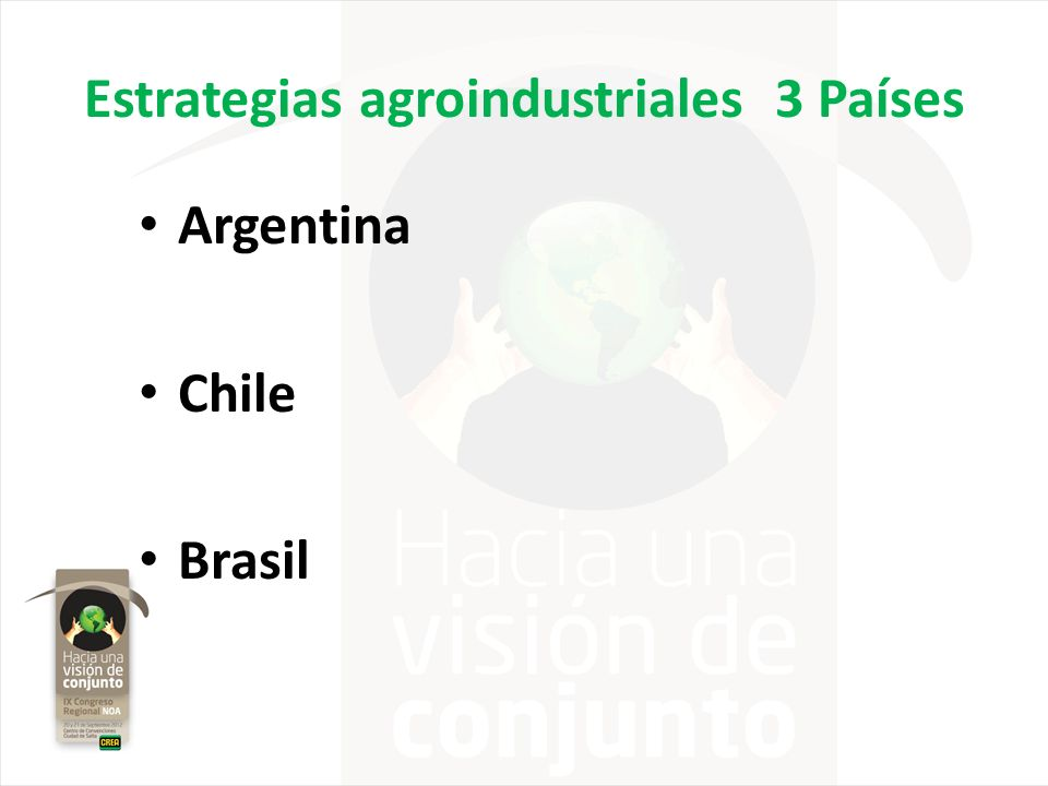 Estrategias agroindustriales 3 Países Argentina Chile Brasil