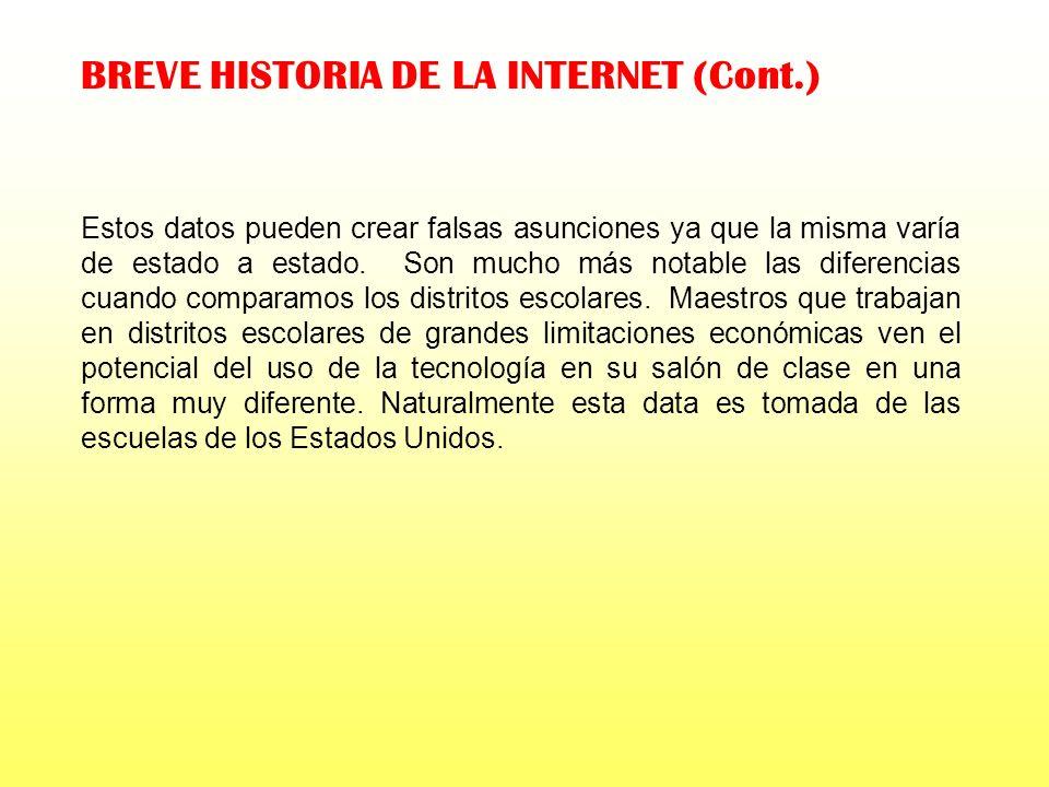 BREVE HISTORIA DE LA INTERNET (Cont.) Este es un sistema de registración compartida. Actualmente se estima en 19 millones de nombres de dominio regist
