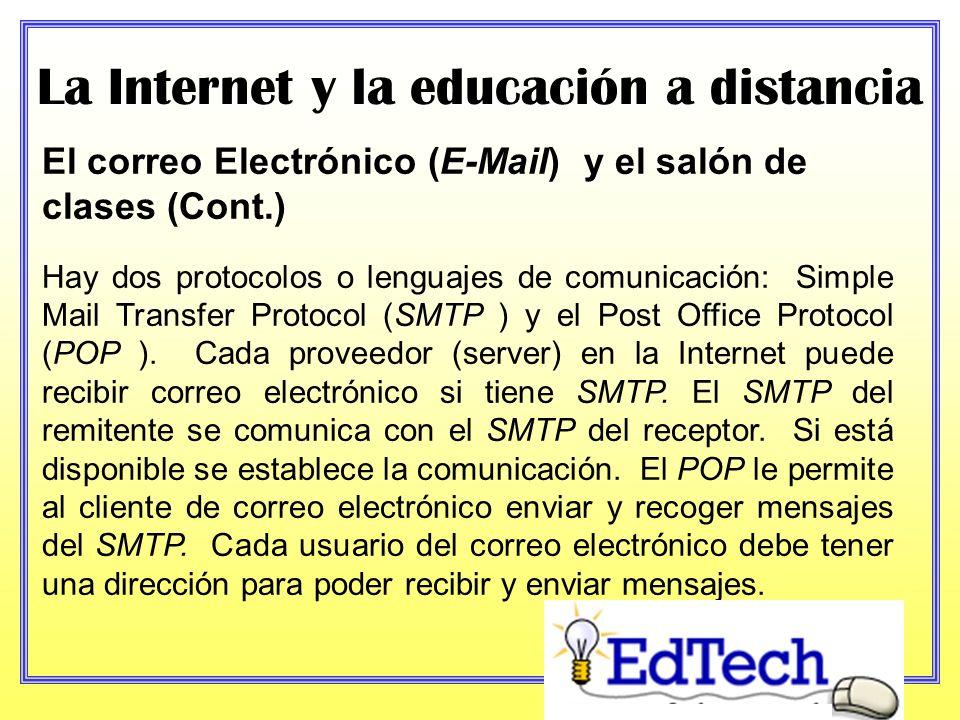 La Internet y la educación a distancia El correo Electrónico (E-Mail) y el salón de clases El correo electrónico (E-Mail) es uno de los recursos más p
