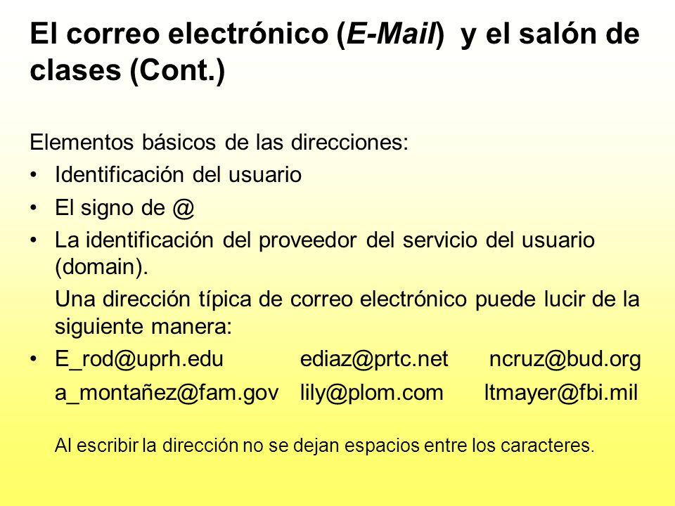 El correo Electrónico (E-Mail) y el salón de clases (Cont.) Hay dos protocolos o lenguajes de comunicación: Simple Mail Transfer Protocol (SMTP ) y el