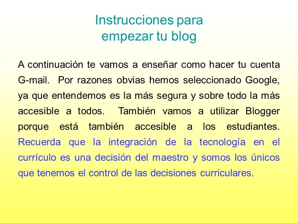 Instrucciones para empezar tu blog Queremos recordarte que este módulo no es uno de producción de recursos. Te presentamos la información sobre la pre