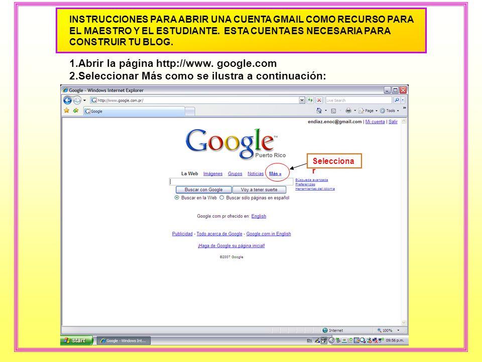 Crea tu cuenta G-mail Sigue las instrucciones Crea una cuenta en Google Recuerda que el password debe ser de por lo menos seis caracteres Sigue las in