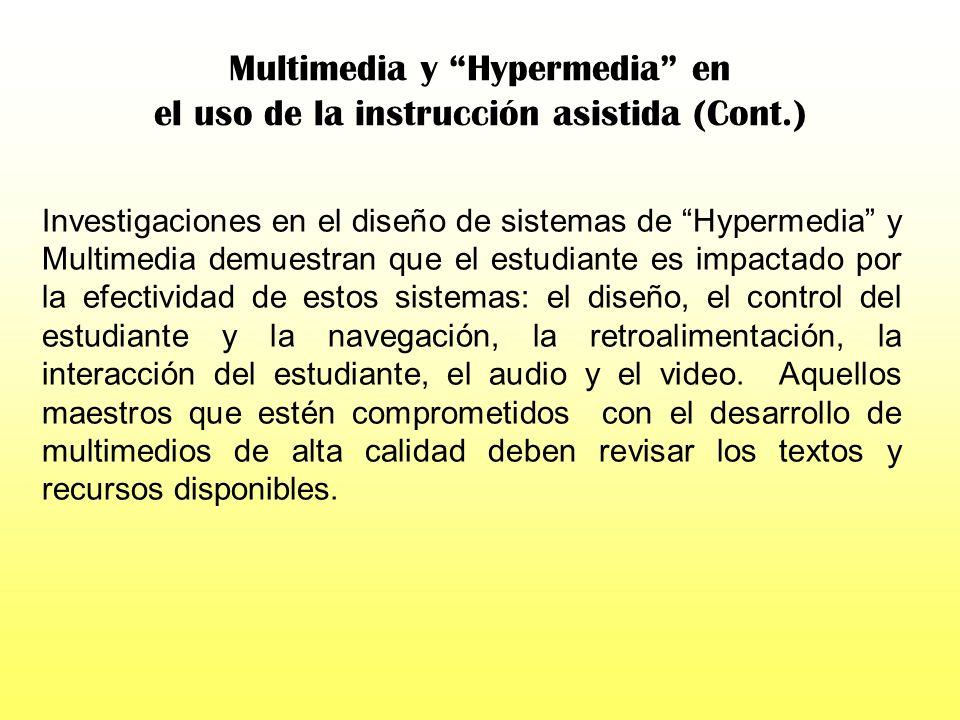 Multimedia y Hypermedia en el uso de la instrucción asistida La hypermedia permite que los multimedios sean experimentados en un formato no lineal. El
