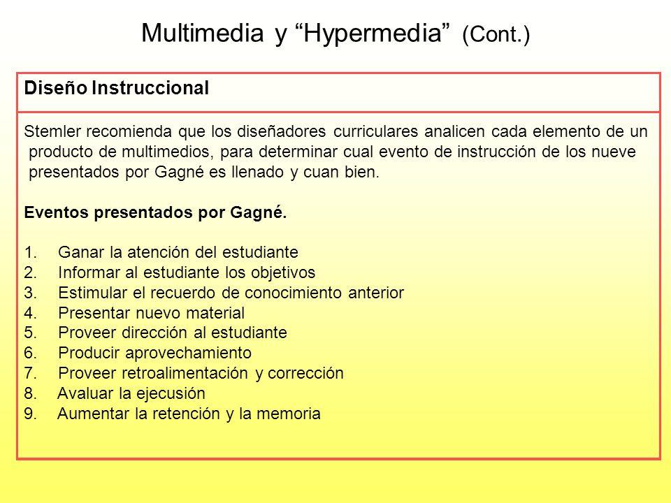 Multimedia y Hypermedia en el uso de la instrucción asistida (Cont.) Investigaciones en el diseño de sistemas de Hypermedia y Multimedia demuestran qu