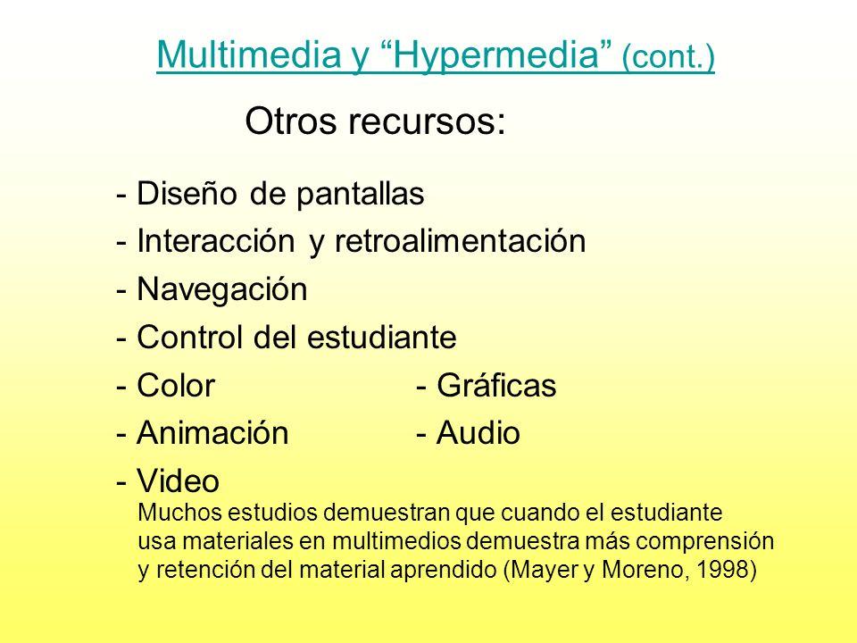 Multimedia y Hypermedia (Cont.) Diseño Instruccional Stemler recomienda que los diseñadores curriculares analicen cada elemento de un producto de mult