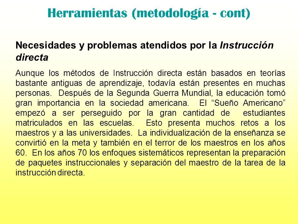 Herramientas (metodología - cont) Comparación de terminología y modelos Es importante reconocer que ambos, la educación directa y el constructivismo,