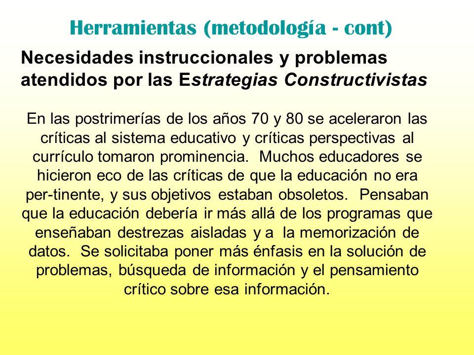Herramientas (metodología - cont) Necesidades y problemas atendidos por la Instrucción directa El enfoque sistemático garantiza uniformidad en el cont