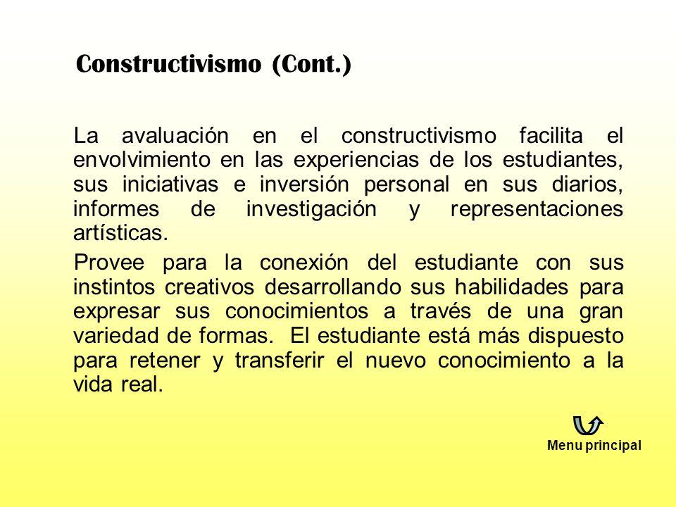 Constructivismo (Cont.) 4- El constructivismo le da apoderamiento al estudiante de su aprendizaje, debido a que el mismo está basado en la exploración