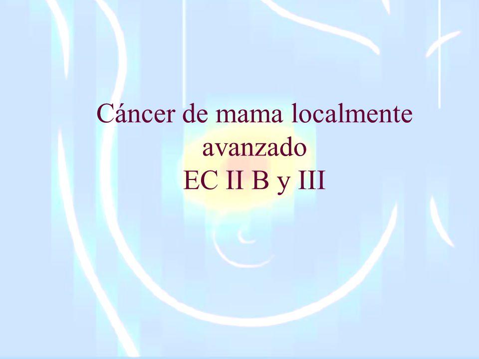 Cáncer de mama localmente avanzado EC II B y III