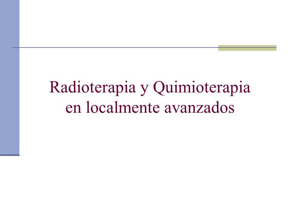 Radioterapia y Quimioterapia en localmente avanzados