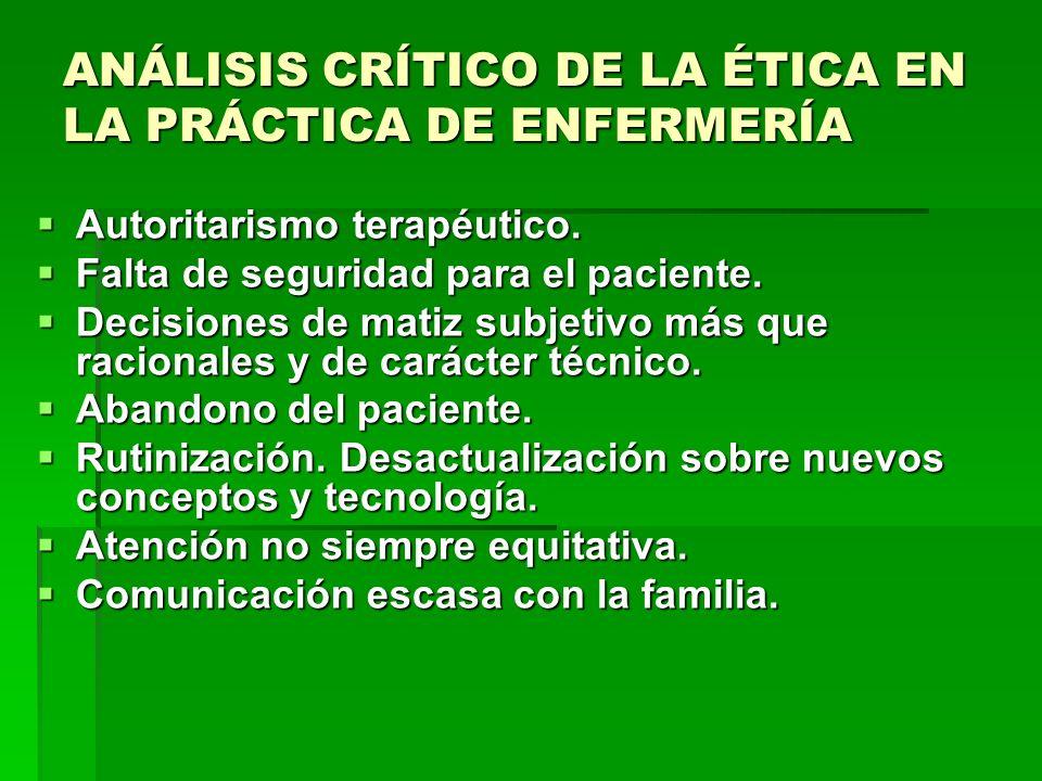 ANÁLISIS CRÍTICO DE LA ÉTICA EN LA PRÁCTICA DE ENFERMERÍA Falta de información al paciente y a la familia.