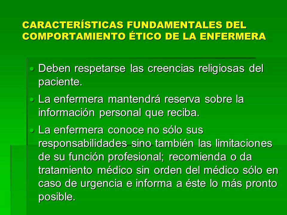 CARACTERÍSTICAS FUNDAMENTALES DEL COMPORTAMIENTO ÉTICO DE LA ENFERMERA Identificación con su profesión.