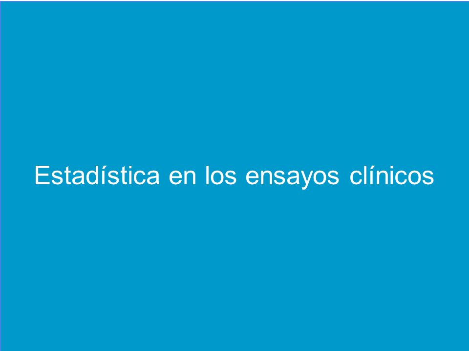 ANÁLISIS DE DATOS EN LOS ENSAYOS CLÍNICOS. El papel del programador estadístico Estadística en los ensayos clínicos