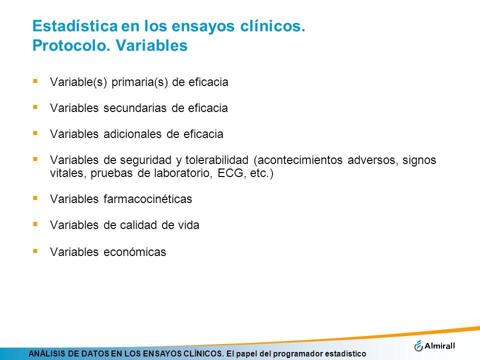ANÁLISIS DE DATOS EN LOS ENSAYOS CLÍNICOS. El papel del programador estadístico Estadística en los ensayos clínicos. Protocolo. Variables Variable(s)
