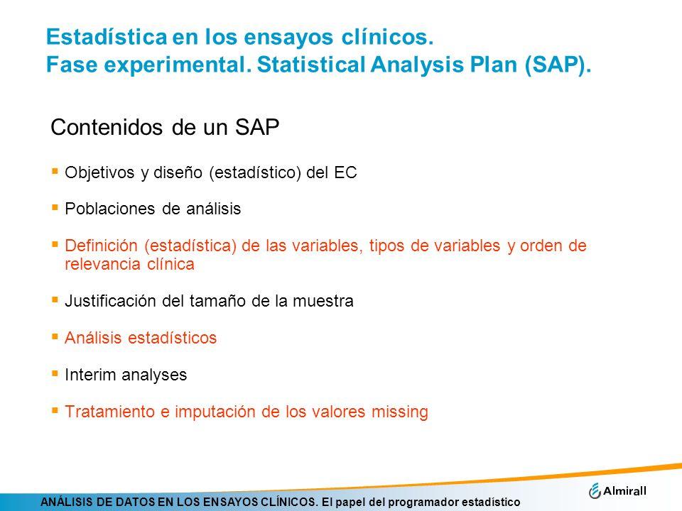 ANÁLISIS DE DATOS EN LOS ENSAYOS CLÍNICOS. El papel del programador estadístico Estadística en los ensayos clínicos. Fase experimental. Statistical An