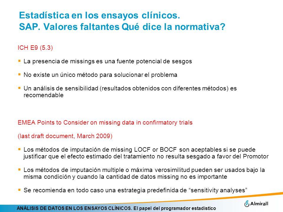 ANÁLISIS DE DATOS EN LOS ENSAYOS CLÍNICOS. El papel del programador estadístico Estadística en los ensayos clínicos. SAP. Valores faltantes Qué dice l