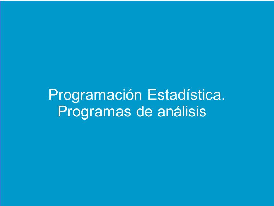 ANÁLISIS DE DATOS EN LOS ENSAYOS CLÍNICOS. El papel del programador estadístico Programación Estadística. Programas de análisis