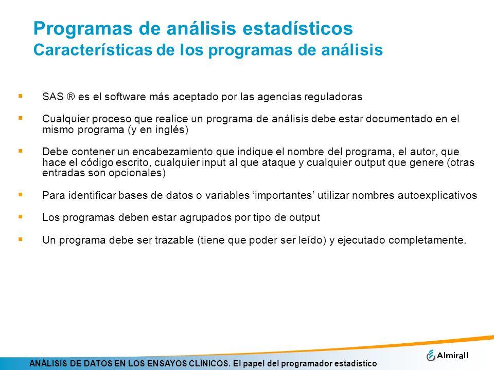 ANÁLISIS DE DATOS EN LOS ENSAYOS CLÍNICOS. El papel del programador estadístico Programas de análisis estadísticos Características de los programas de