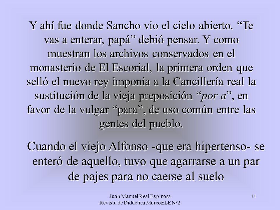10 Entre Sanchito y su padre Alfonso hubo más problemillas, pero eso lo dejamos porque son cosas de familia. El caso es que cuando Sanchito se hizo ho
