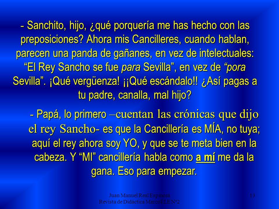 Juan Manuel Real Espinosa Revista de Didáctica MarcoELE Nº2 12 Estuvo varios días en cama, renegando en arameo del día en que decidió ceder el cetro a