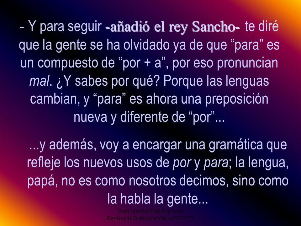 Juan Manuel Real Espinosa Revista de Didáctica MarcoELE Nº2 13 - Sanchito, hijo, ¿qué porquería me has hecho con las preposiciones? Ahora mis Cancille