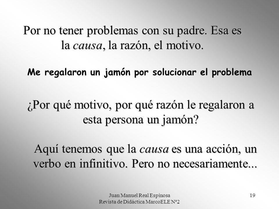 Juan Manuel Real Espinosa Revista de Didáctica MarcoELE Nº2 18 En esa brillante gramática, se establecía que los valores fundamentales de POR eran dos