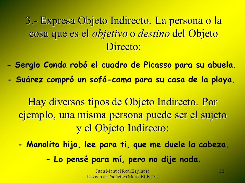 Juan Manuel Real Espinosa Revista de Didáctica MarcoELE Nº2 31 De manera análoga, con nociones temporales establece dos puntos de referencia: el momen