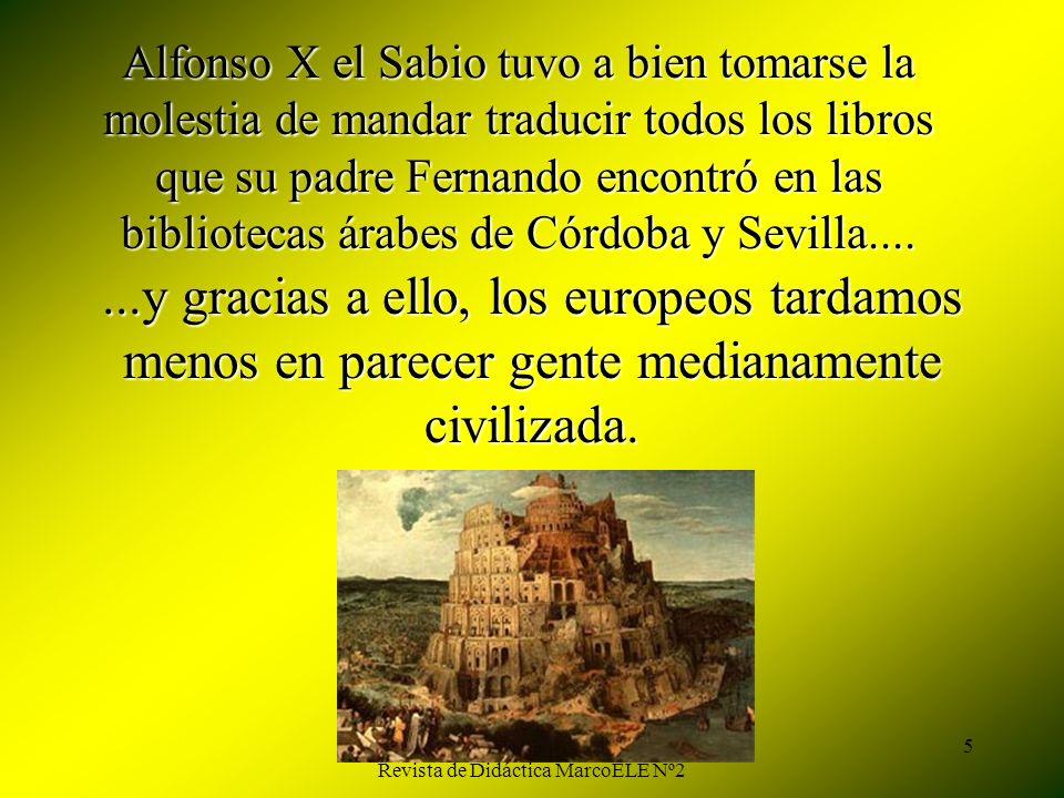 Juan Manuel Real Espinosa Revista de Didáctica MarcoELE Nº2 4 Bueno, la cosa es que Alfonso era el número 10 con el mismo nombre, así que para diferen