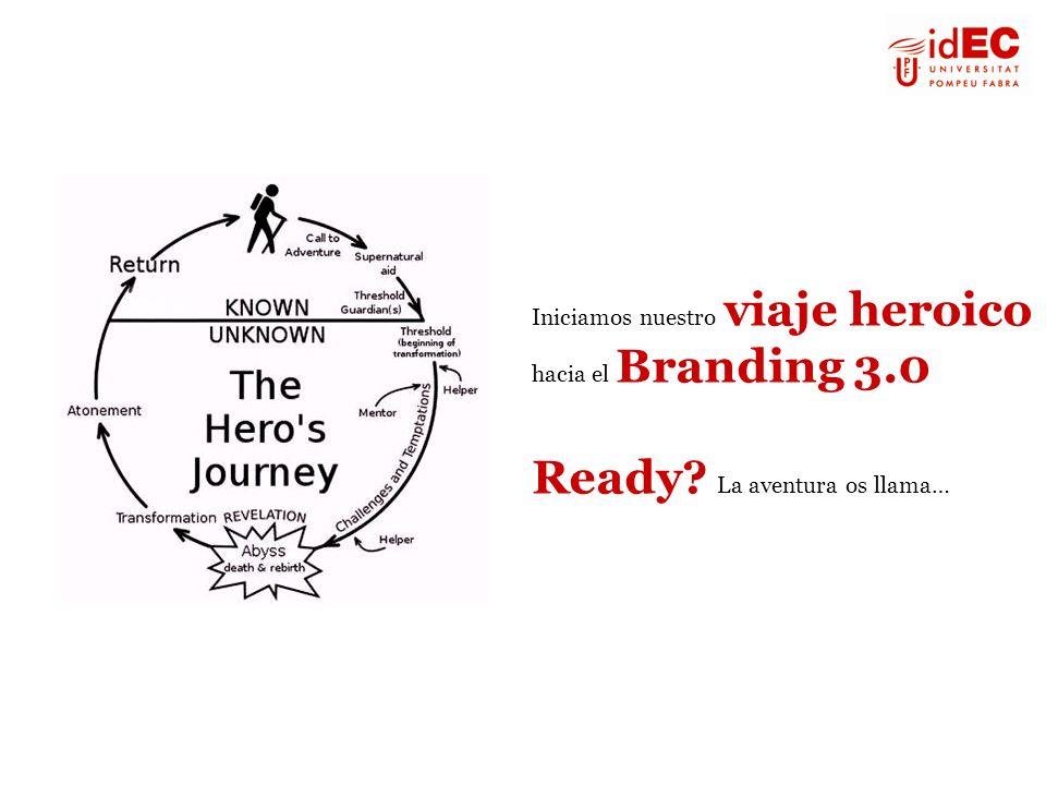 Iniciamos nuestro viaje heroico hacia el Branding 3.0 Ready? La aventura os llama…