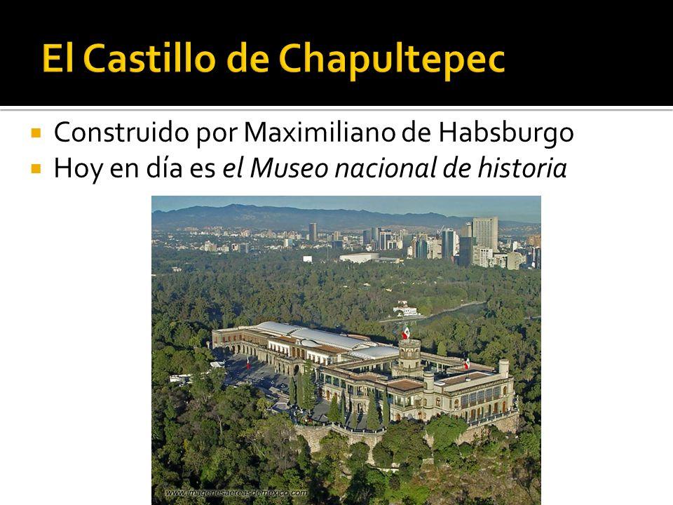 Construido por Maximiliano de Habsburgo Hoy en día es el Museo nacional de historia
