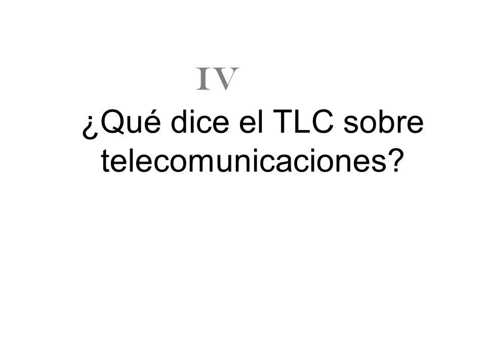 ¿Qué dice el TLC sobre telecomunicaciones? IV