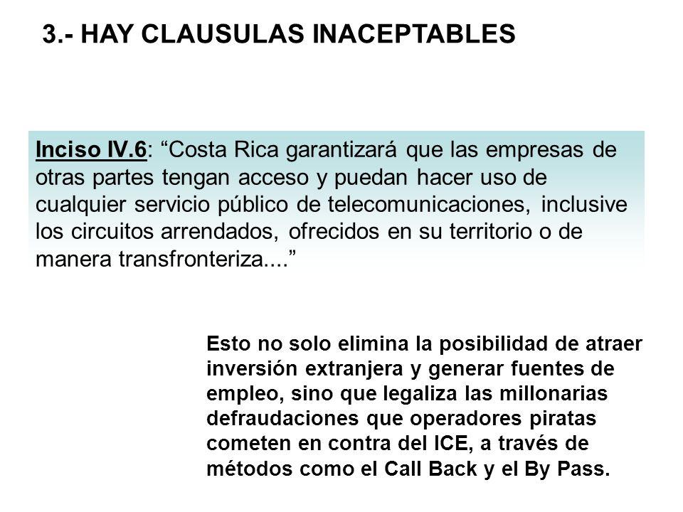 Inciso IV.6: Costa Rica garantizará que las empresas de otras partes tengan acceso y puedan hacer uso de cualquier servicio público de telecomunicacio