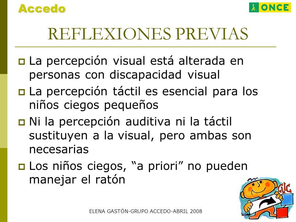 REFLEXIONES PREVIAS La percepción visual está alterada en personas con discapacidad visual La percepción táctil es esencial para los niños ciegos pequ