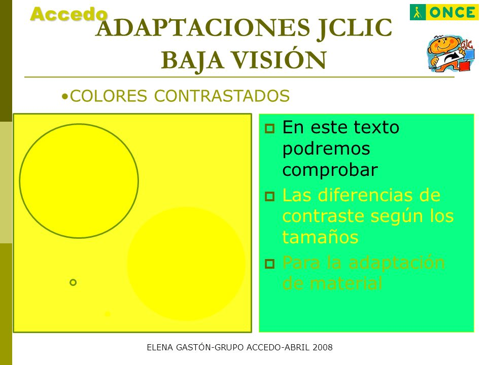 ADAPTACIONES JCLIC BAJA VISIÓN COLORES CONTRASTADOSAccedo En este texto podremos comprobar Las diferencias de contraste según los tamaños Para la adap