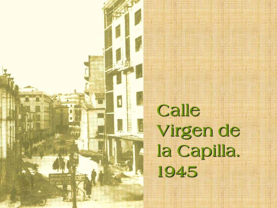 Calle Virgen de la Capilla. 1945