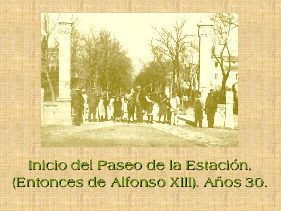Inicio del Paseo de la Estación. (Entonces de Alfonso XIII). Años 30.