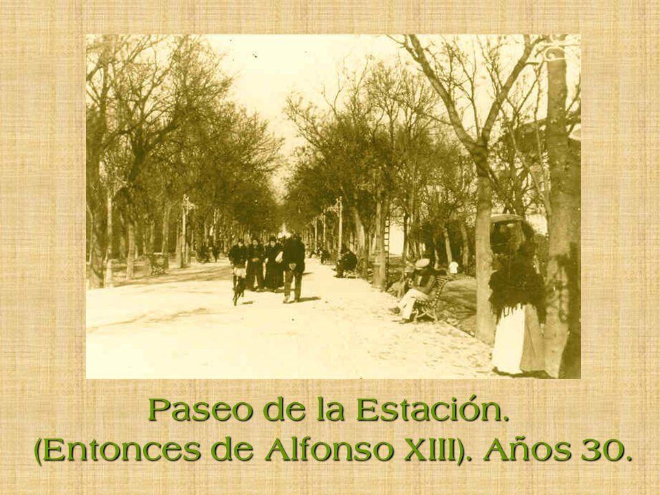 Paseo de la Estación. (Entonces de Alfonso XIII). Años 30.