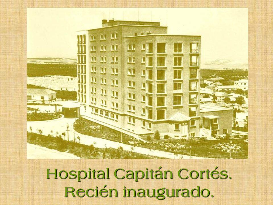 Hospital Capitán Cortés. Recién inaugurado.