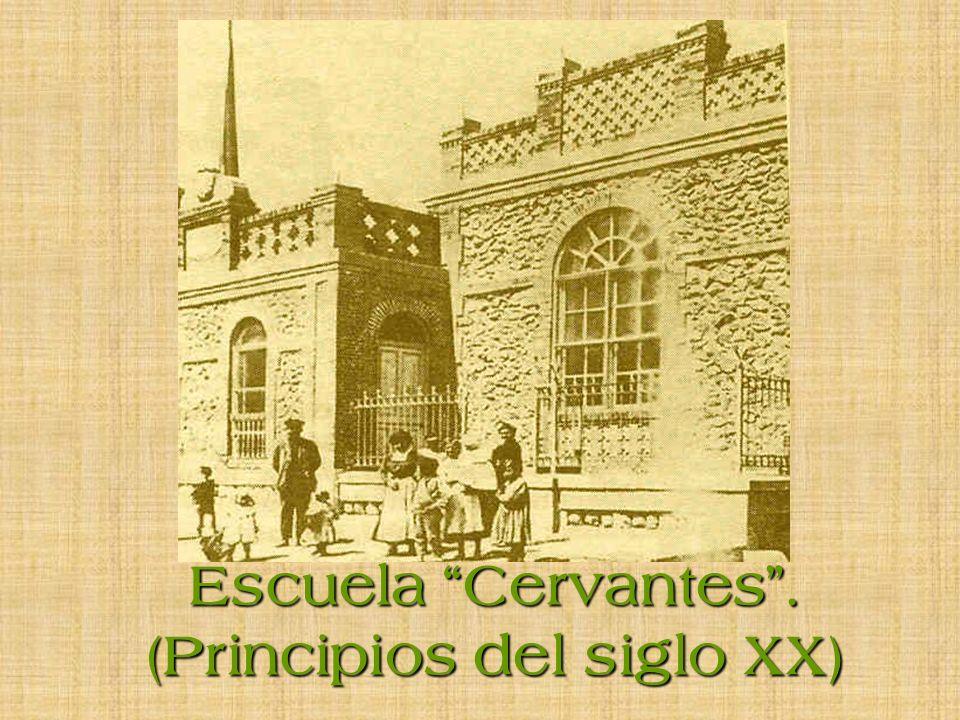 Escuela Cervantes. (Principios del siglo XX)