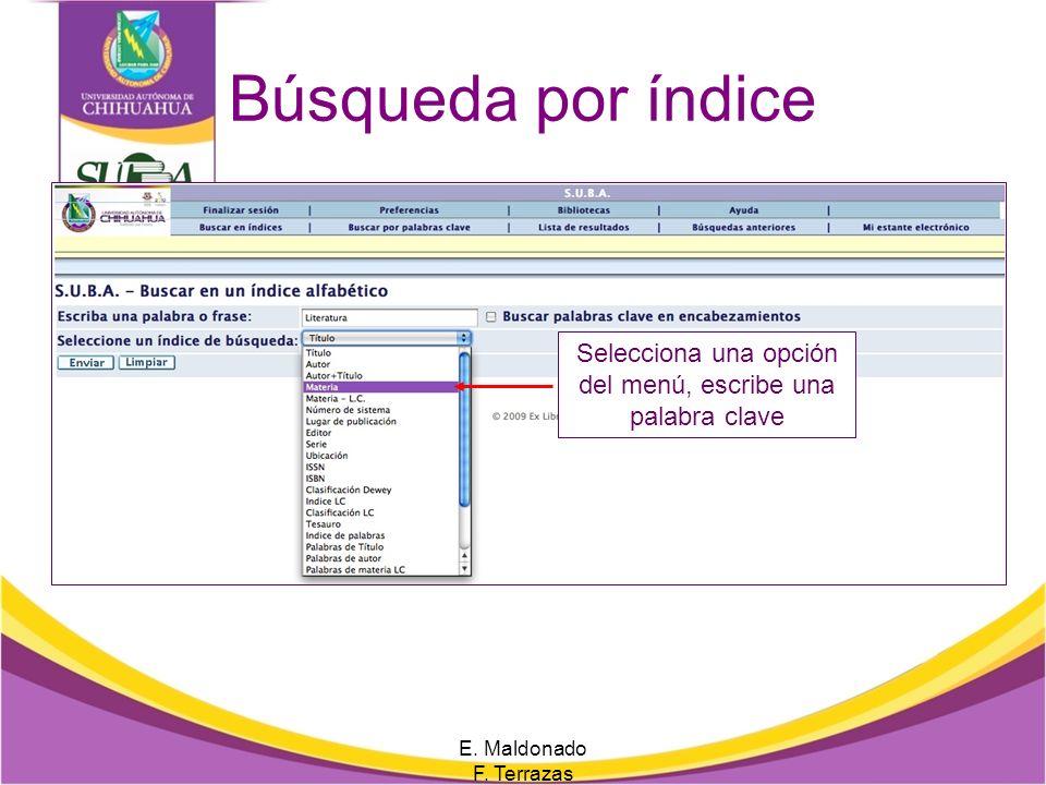 Búsqueda avanzada Llena los campos con los datos que requieras E. Maldonado F. Terrazas Resultados En una búsqueda avanzada se requiere la combinación