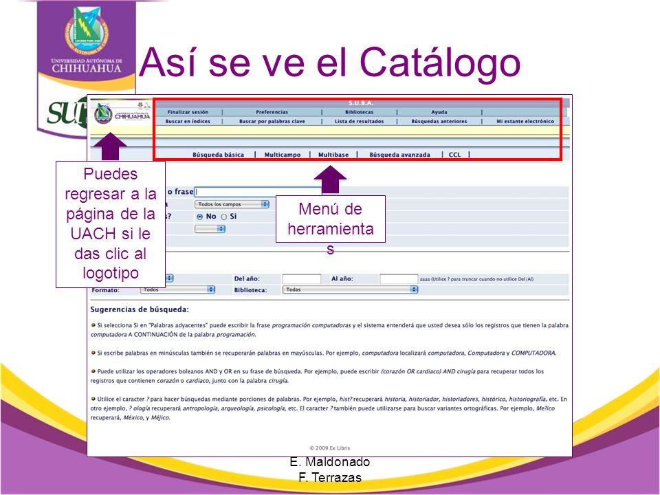 Sitio principal del SUBA 3. Selecciona la opción de Catálogo E. Maldonado F. Terrazas