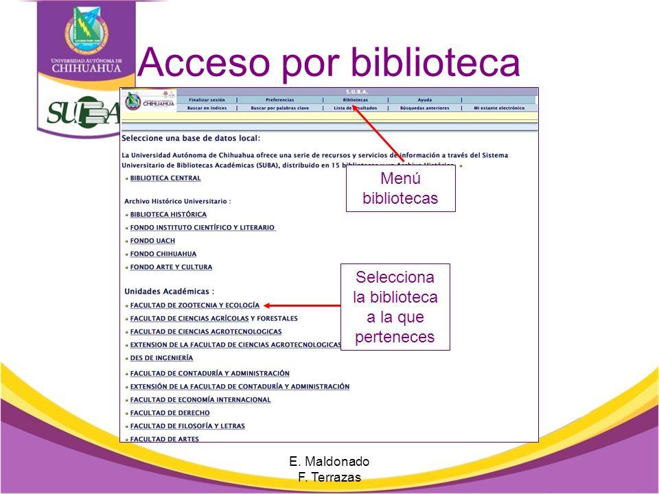 Acceso por biblioteca Menú bibliotecas Selecciona la biblioteca a la que perteneces E.