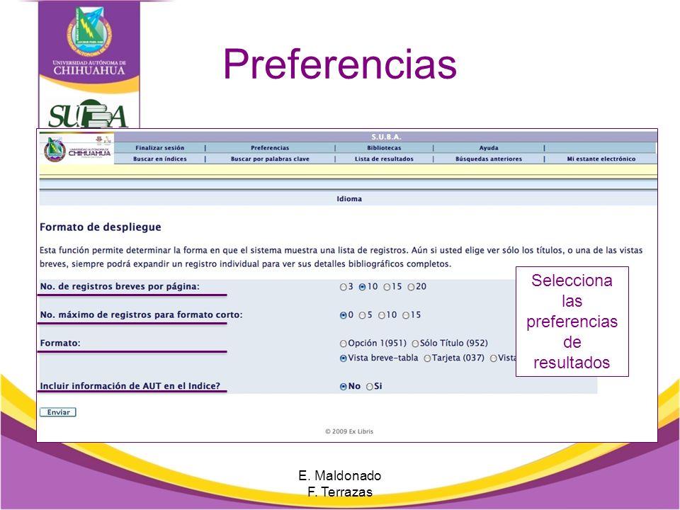 Preferencias Selecciona las preferencias de resultados E. Maldonado F. Terrazas