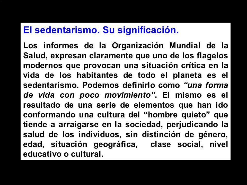 El sedentarismo.Su significación.