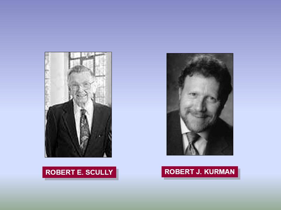 ROBERT J. KURMAN ROBERT E. SCULLY