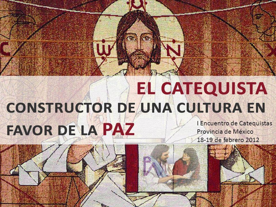 I Encuentro de Catequistas Provincia de México 18-19 de febrero 2012