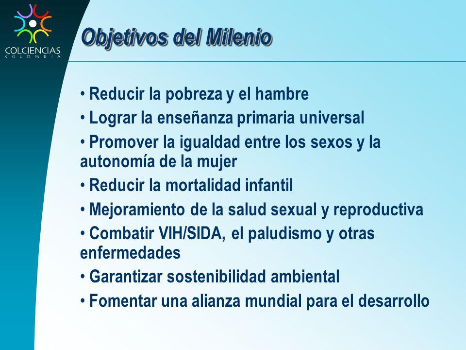 Objetivos del Milenio Reducir la pobreza y el hambre Lograr la enseñanza primaria universal Promover la igualdad entre los sexos y la autonomía de la
