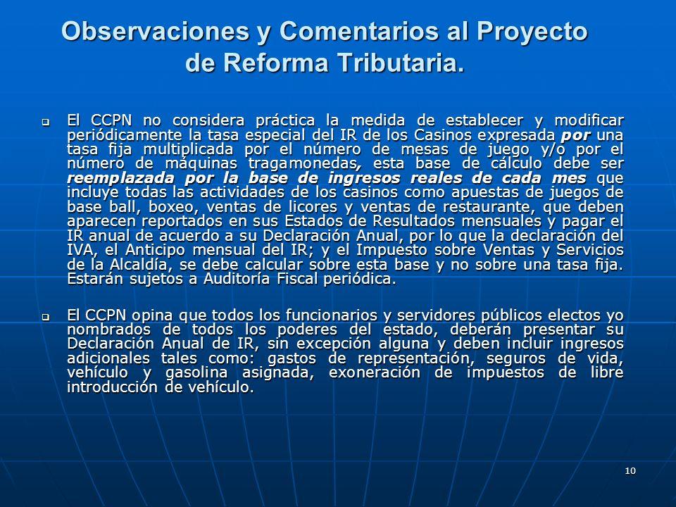 10 Observaciones y Comentarios al Proyecto de Reforma Tributaria. El CCPN no considera práctica la medida de establecer y modificar periódicamente la
